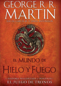 El Mundo de hielo y fuego / The World of Ice & Fire