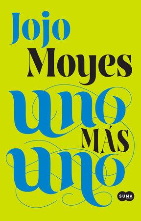 Uno más uno / One Plus One by Jojo Moyes