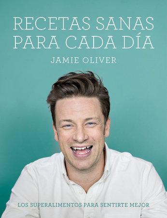 Recetas sanas para cada dia  / Everyday superfood by Jamie Oliver