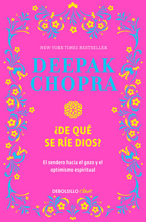 ¿De qué se rie Dios? / Why Is God Laughing?: The Path to Joy and Spiritual Optim ism by Deepak Chopra, M.D.