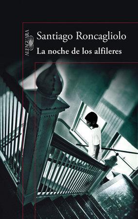 La noche de los alfileres  / The Night of the Pins by Santiago Roncagliolo