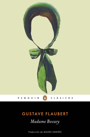 Madame Bovary / Madame Bovary by Gustave Flaubert