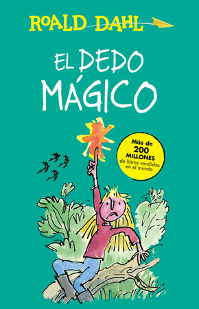 El dedo mágico / The Magic Finger by Roald Dahl