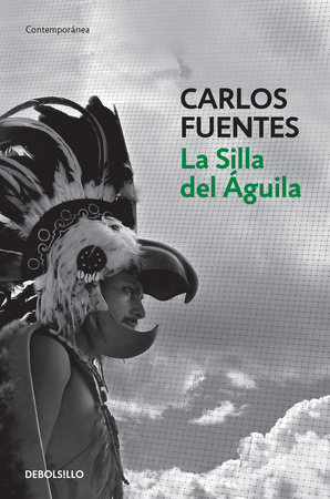 La silla del aguila / The Eagle's Throne: A Novel by Carlos Fuentes