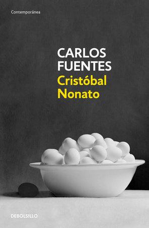 Cristobal Nonato / Christopher Unborn by Carlos Fuentes