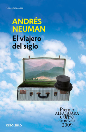 El viajero del siglo / Traveler of the Century: A Novel by Andres Neuman