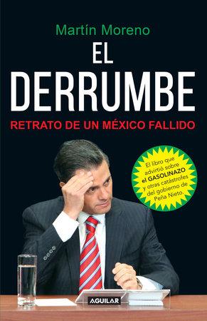 El derrumbe. Retrato de un Mexico fallido / The Debacle. Portrait of a Failed MX by Martin Moreno