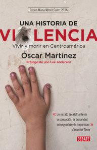 Una historia de violencia. Vida y muerte en Centroamerica / Life and Death in  Central America