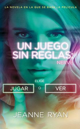 Nerve. Un juego sin reglas / Nerve MTI by Jeanne Ryan