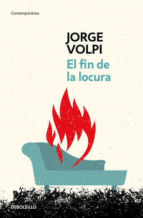 El fin de la locura / The End of Madness by Jorge Volpi