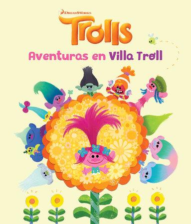 Trolls. Aventuras en Villa Troll / Trolls by Dreamworks