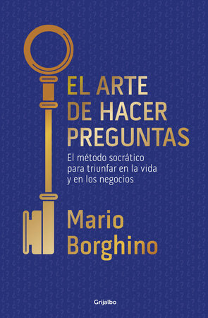 El arte de hacer preguntas / The Art of Asking Questions by Mario Borghino