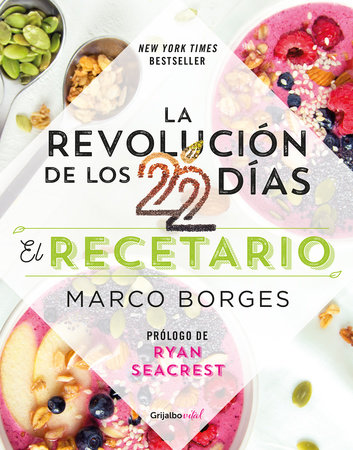 La revolución de los 22 días. Recetario / The 22-Day Revolution Cookbook by Marco Borges