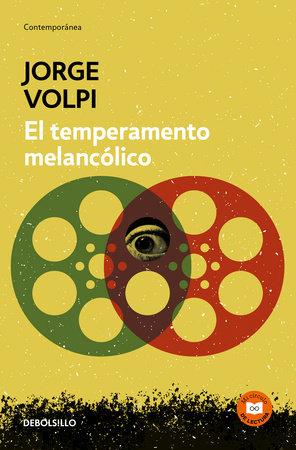 El temperamento melancólico / The Melancholic Temperament by Jorge Volpi
