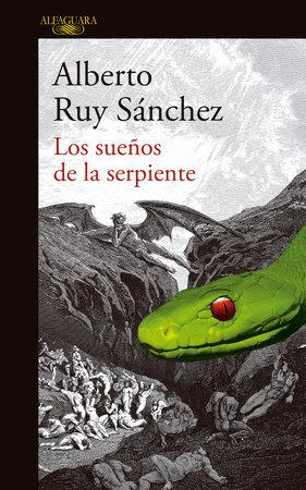 Los sueños de la serpiente / Dreams of a Serpent by Alberto Ruy Sanchez