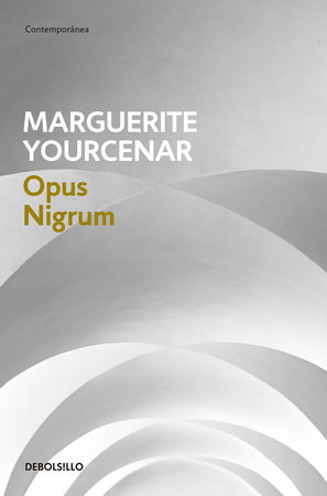 Opus Nigrum / The Abyss by Marguerite Yourcenar