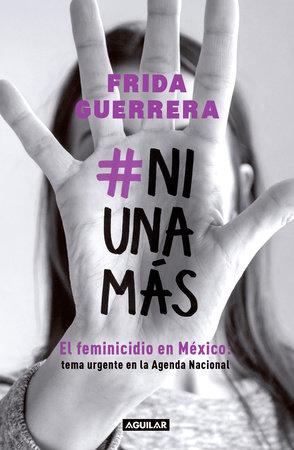 #Ni una más / #Not One More by FRIDA GUERRERA