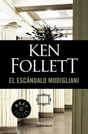 El escándalo Modigliani / The Modigliani Scandal by Ken Follett
