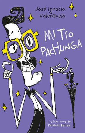 Mi tío Pachunga / My Uncle Pachunga by José Ignacio Valenzuela