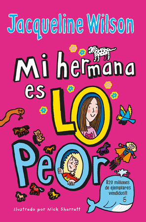 Mi hermana es lo peor / The Worst Thing About My Sister by Jacqueline Wilson