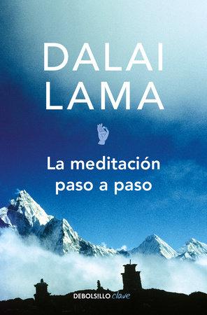 La meditación paso a paso / Stages of Meditation by Dalai Lama