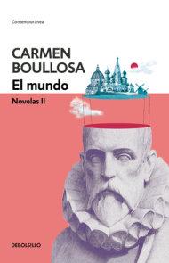 El mundo. Novelas II / The World. Novel II
