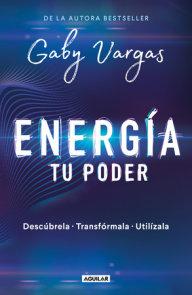 Energía: tu poder: Descúbrela, transformarla, utilízala / Energy: Your Power: Discover It, Transform It, Use It