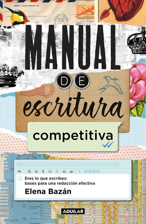 Manual de escritura competitiva / Manual for a Competitive Writing Style by Elena Bazan