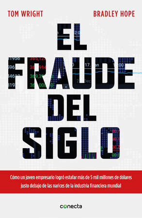 El fraude del siglo / Billion Dollar Whale: The Man Who Fooled Wall Street, Hollywood, and the World by Tom Wright and Bradley Hope
