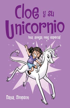 Una amiga muy especial / Phoebe and Her Unicorn by Dana Simpson