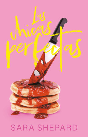 Las chicas perfectas / The Perfectionists by Sara Shepard