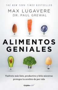 Alimentos geniales: Vuélvete más listo, productivo y feliz mientras proteges tu cerebro de por vida / Genius Foods : Become Smarter, Happier, and More Product