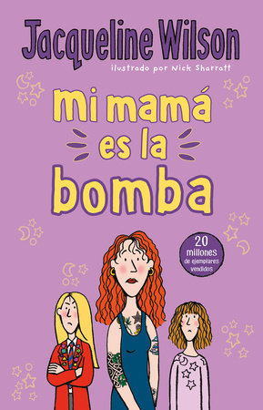 Mi mamá es la bomba / My Mom Is the Bomb: The Illustrated Mom by Jacqueline Wilson