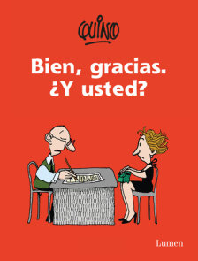 Bien, gracias. ¿Y Usted? / Fine, Thanks. And You?