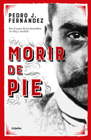 Morir de pie / Die Standing Up