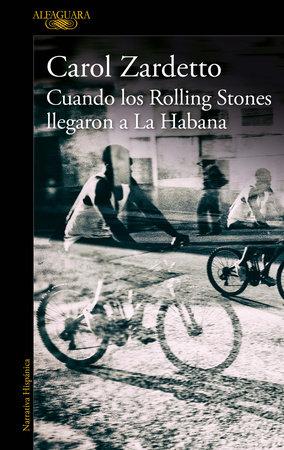 Cuando los Rolling Stones llegaron a la Habana / When the Rolling Stones Arrived in Havana by Carol Zardetto