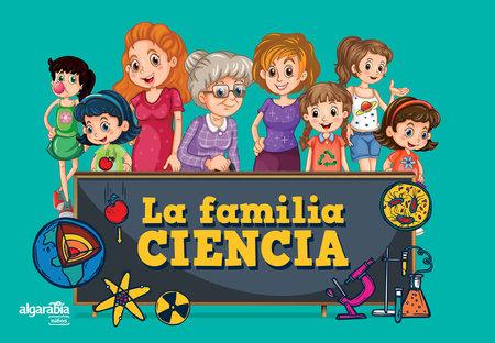 La familia ciencia / The Science Family by Algarabía