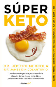Súper Keto / Superfuel: Ketogenic Keys to Unlock the Secrets of Good Fats, Bad Fats, and Great Health