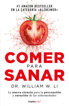 Comer para sanar / Eat to Beat Disease: The New Science of How Your Body Can Heal Itself by William Li
