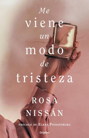 Me viene un modo de tristeza / A Sadness Comes Over Me by Rosa Nissan