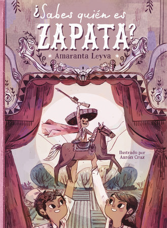 ¿Sabes quién es Zapata? / Do You Know Who Zapata Is? by Amaranta Leyva