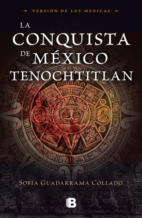 La conquista de México / The Conquest of Mexico
