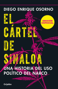 El cártel de Sinaloa (Edición especial) / The Sinaloa Cartel. A History of the Political... (Special Edition)