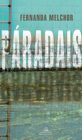 Páradais / Paradise by Fernanda Melchor