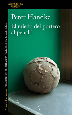 El miedo del portero al penalti / The Goalie's Anxiety at the Penalty Kick by Peter Handke