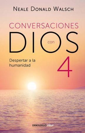 Conversaciones con Dios: Despertar a la humanidad by Neale Donald Walsch