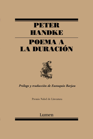 Poema a la duración / An Ode to the Length of Time by Peter Handke