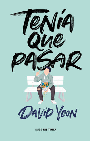 Tenía que pasar / Frankly in Love by David Yoon
