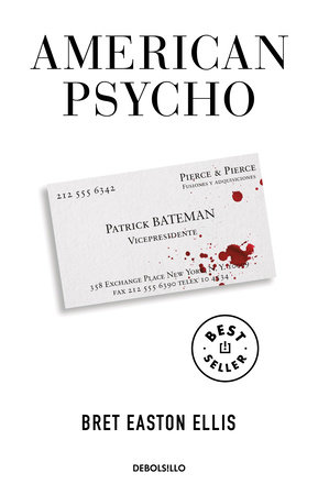 American Psycho (Spanish Edition) by Bret Easton Ellis