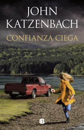 Confianza ciega / Blind Trust by John Katzenbach